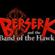 Ecco il favoloso trailer di Berserk and The Band of the Hawk